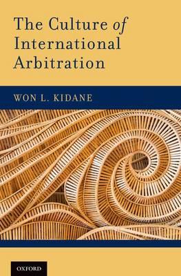 The Culture of International Arbitration (Hardback)