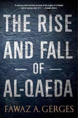 The Rise and Fall of Al-Qaeda (Paperback)
