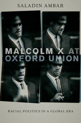 Malcolm X at Oxford Union: Racial Politics in a Global Era - Transgressing Boundaries: Studies in Black Politics and Black Communities (Hardback)
