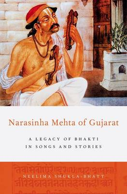 Narasinha Mehta of Gujarat: A Legacy of Bhakti in Songs and Stories (Hardback)