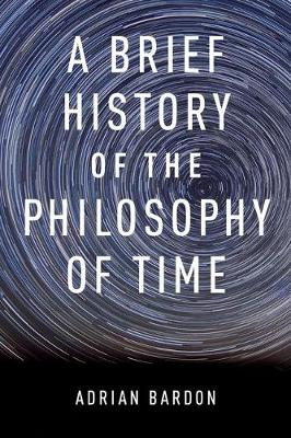 A Brief History of the Philosophy of Time (Hardback)