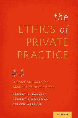 The Ethics of Private Practice: A Practical Guide for Mental Health Clinicians (Paperback)
