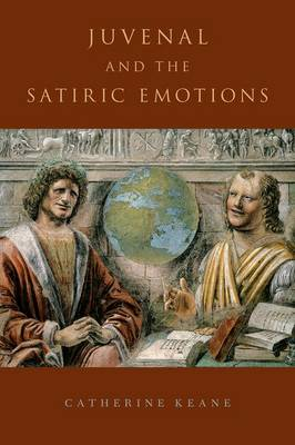 Juvenal and the Satiric Emotions (Hardback)