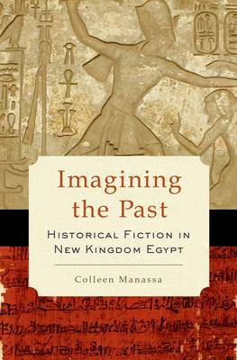 Imagining the Past: Historical Fiction in New Kingdom Egypt (Hardback)