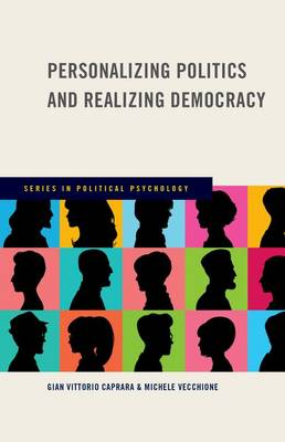 Personalizing Politics and Realizing Democracy - Series in Political Psychology (Hardback)
