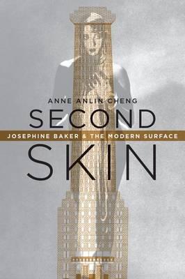 Second Skin: Josephine Baker & the Modern Surface (Paperback)