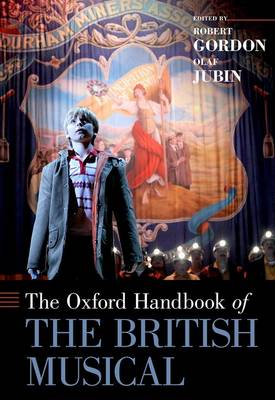 The Oxford Handbook of the British Musical - Oxford Handbooks (Hardback)