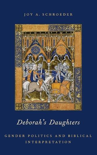 Deborah's Daughters: Gender Politics and Biblical Interpretation (Hardback)