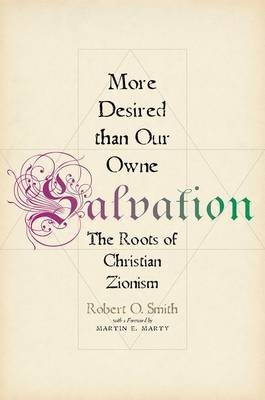 More Desired than Our Owne Salvation: The Roots of Christian Zionism (Hardback)