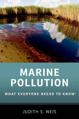 Marine Pollution: What Everyone Needs to Know (R) - What Everyone Needs To Know (R) (Hardback)