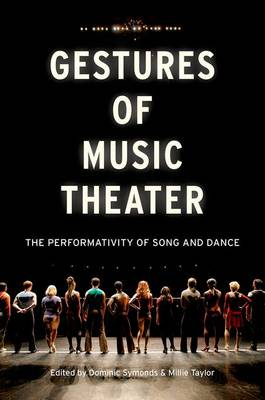 Gestures of Music Theater: The Performativity of Song and Dance (Hardback)