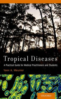 Tropical Diseases: A Practical Guide for Medical Practitioners and Students (Paperback)