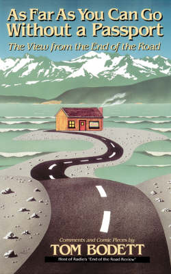 As Far As You Can Go Without A Passport: The View From The End Of The Road (Paperback)