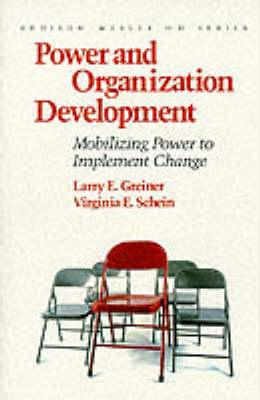 Power and Organization Development: Mobilizing Power to Implement Change (Prentice Hall Organizational Development Series) (Hardback)