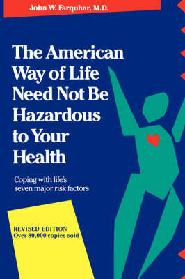 The American Way Of Life Need Not Be Hazardous To Your Health (Paperback)