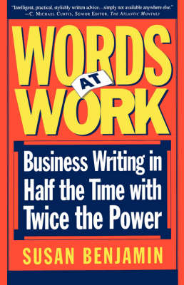 Words At Work: Business Writing In Half The Time With Twice The Power (Paperback)