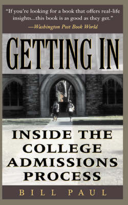 Getting In: Inside The College Admissions Process (Paperback)