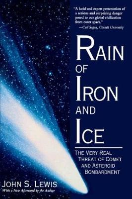 Rain Of Iron And Ice: The Very Real Threat Of Comet And Asteroid Bombardment (Paperback)