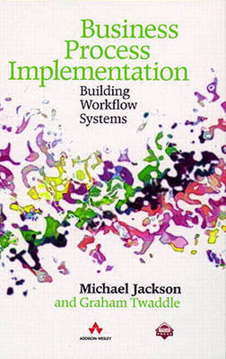 Business Process Implementation: Building Workflow Systems (Paperback)