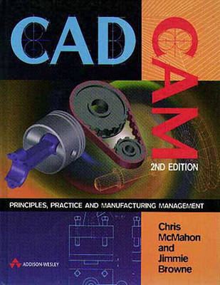 CADCAM: Principles, Practice and Manufacturing Management (Hardback)
