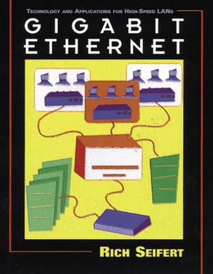 Gigabit Ethernet: Technology and Applications for High-Speed LANs (Hardback)