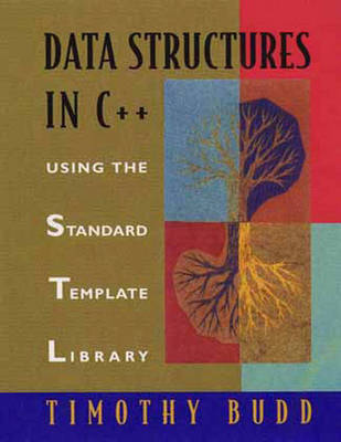 Data Structures in C++: Using the Standard Template Library (STL) (Hardback)
