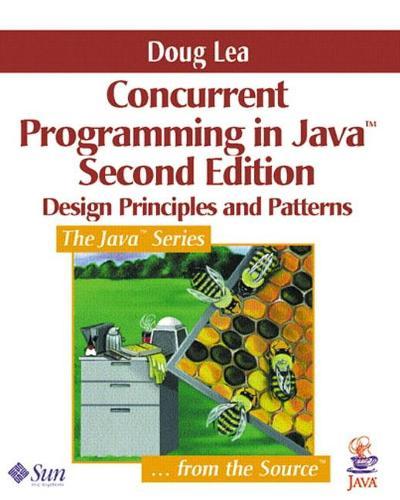 Concurrent Programming in Java (TM): Design Principles and Pattern (Paperback)
