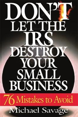 Don't Let The Iris Destroy Your Small Business: Seventy-six Mistakes To Avoid (Paperback)