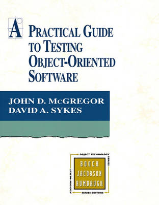 A Practical Guide to Testing Object-Oriented Software (Hardback)