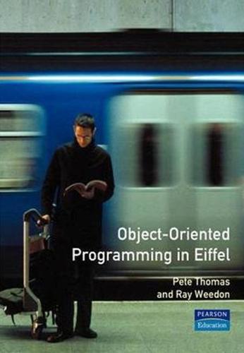 Object-Oriented Programming in Eiffel - Addison-Wesley Eiffel in Practice Series (Paperback)