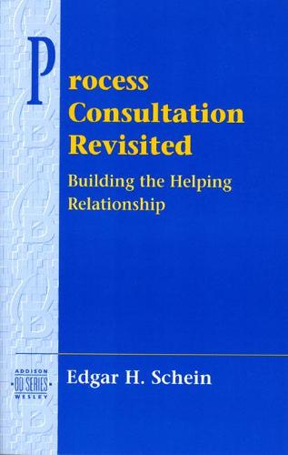 Process Consultation Revisited: Building the Helping Relationship (Prentice Hall Organizational Development Series) (Paperback)