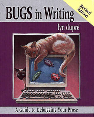 BUGS in Writing, Revised Edition: A Guide to Debugging Your Prose (Paperback)
