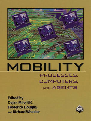 Mobility: Processes, Computers, and Agents (Paperback)