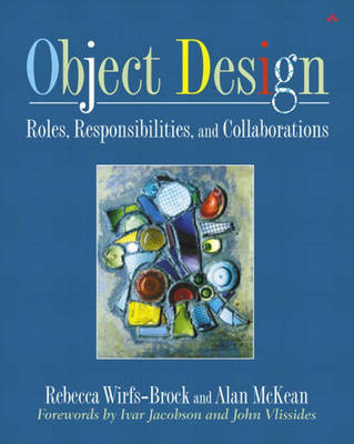 Object Design: Roles, Responsibilities, and Collaborations (Paperback)