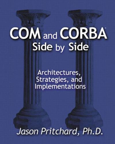 COM and CORBA Side by Side: Architectures, Strategies, and Implementations (Paperback)