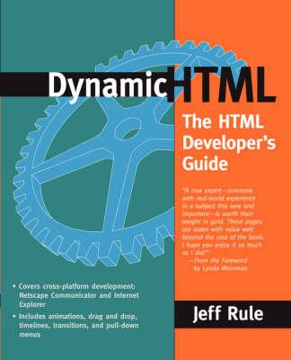 Dynamic HTML: The HTML Developer's Guide (Paperback)