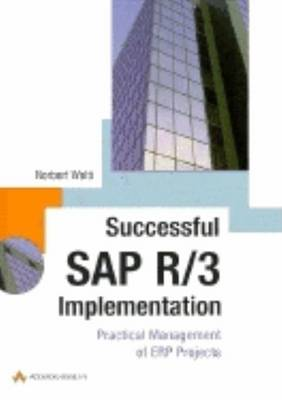 Successful SAP R/3 Implementation: Practical Management of ERP projects (Paperback)