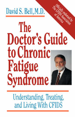 The Doctor's Guide To Chronic Fatigue Syndrome: Understanding, Treating, And Living With CFIDS (Paperback)