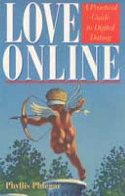 Love Online: A Practical Guide to Digital Dating (Hardback)
