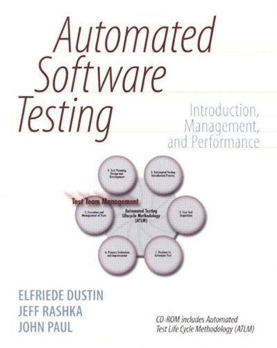 Automated Software Testing: Introduction, Management, and Performance: Introduction, Management, and Performance