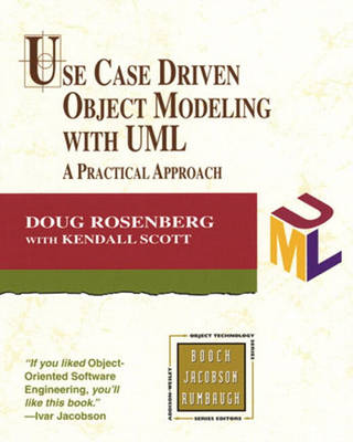 Use Case Driven Object Modeling with UML: A Practical Approach (Paperback)