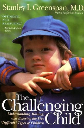 "The Challenging Child: Understanding, Raising, and Enjoying the Five ""Difficult"" Types of Children (Paperback)"