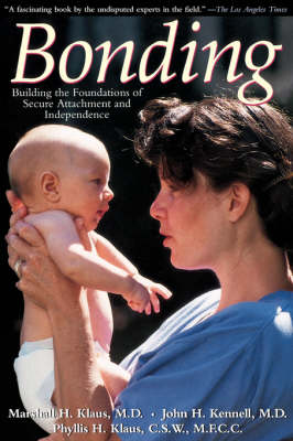 Bonding: Building The Foundations Of Secure Attachment And Independence (Paperback)