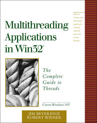 Multithreading Applications in Win32: The Complete Guide to Threads (Paperback)