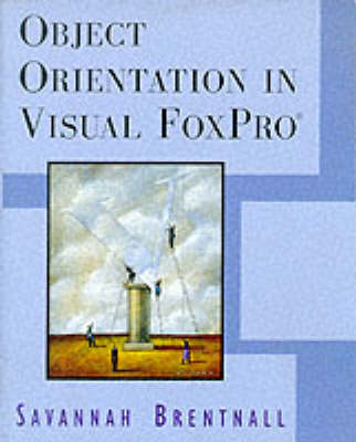 Object Orientation in Visual FoxPro (Paperback)