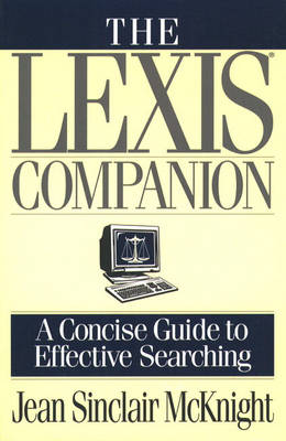 The Lexis Companion: A Concise Guide to Effective Searching (Paperback)