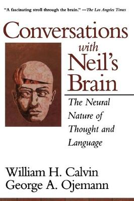 Conversations With Neil's Brain: The Neural Nature Of Thought And Language (Paperback)