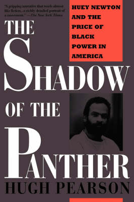 Shadow Of The Panther: Huey Newton And The Price Of Black Power In America (Paperback)