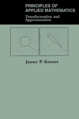 Principles Of Applied Mathematics: Transformation And Approximation (Paperback)