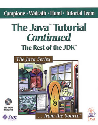 The Java (TM) Tutorial Continued: The Rest of the JDK (TM)